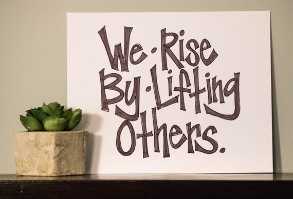 Items Similar To We Rise By Lifting Others