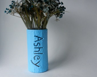 Your Name On A Vase   :)