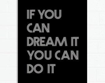 If you can dream it Print