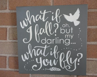 "What If I Fall?/ Wood Sign/Home Decor/Wall Decor/Primitive Decor/Rustic Sign/Kids Room Decor/Country Decor/Gray/DAWNSPAINTING/12"" x 12"""