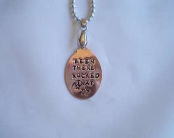 Oval COPPER Pendant Hand Stamped Been There ROCKED THAT