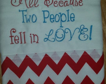 I am all because two people fell in love Burp Cloth - Saying - Baby Burp Cloth