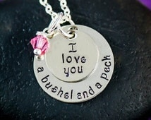 SALE - I Love You A Bushel and A Peck Necklace - Granddaughter Gift - Best Friend Jewelry - Memorial Gift - Birthstone Necklace - Gift