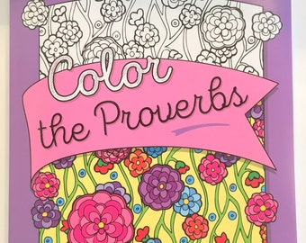 Coloring the Proverbs - Adult Coloring Book