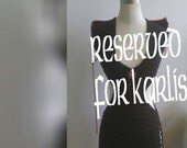 custom order reserved For Karlise