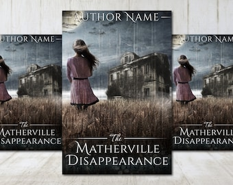 """Premade Digital eBook Book Cover Design """"The Matherville Disappearance"""" Thriller Suspense Horror Literary YA Young Adult Fiction"""