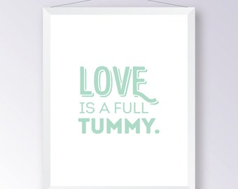 Love Is A Full Tummy. - Art Print, Kitchen Art, Poster Art, Typography