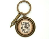 Shakespeare Quote Key ring Literary Quote Accessory Funny Literary Quote Gift for Reader Book Lover Gift Shakespeare Key Ring Writer Gift