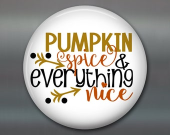 "3.5"" pumpkin spice everything nice refrigerator magnet - funny magnets for the kitchen - fun housewarming gifts with quotes -  MA-WORD-39"