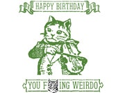 Absurd Fiddling Costumed Cat - Funny, Offensive Letterpress Card - MATURE Language - Happy Birthday, You F***ing Weirdo!