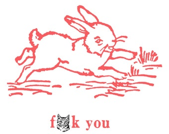 Horrible, Adorable Bunny - Funny, Offensive Letterpress Card - MATURE Language - F*** You!
