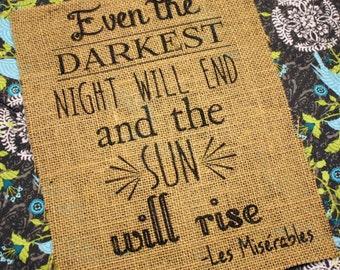 Even The Darkest Night Will End - Burlap Print