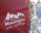 The Mountains are calling Decal, Ready to Ship, Car Decal, Bumper Sticker, Ski, Hike, Winter, Mountain, Black or White Vinyl decal, outdoor