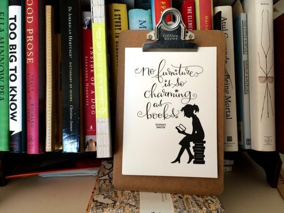 LETTERPRESS ART PRINT- No furniture is so charming as books. Sydney Smith