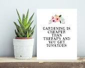 Gardening Quote Print. Digital Print. Gift for Gardeners. Instant Download.