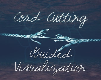 CORD CUTTING Guided Visualization Meditation Automatic Download