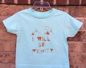 I will be mighty kids shirt