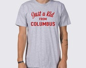 Just a Kid from CBus Ohio State Buckeyes Shirt ( Ohio State Buckeyes, Buckeyes Football Shirt, Columbus Ohio, Ohio State University Shirt )