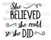 She Believed She Could.... so she did! SVG PNG clip art commercial use