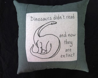 Dinosaurs didn't read Pillow