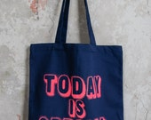 Today Is Special navy tote with neon pink print
