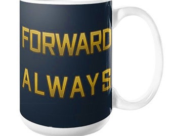 FORWARD ALWAYS / Always Forward Mug, 11oz or 15oz