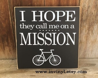 I hope they call me on a MISSION - Cute LDS Mormon Missionary bike wood sign with vinyl lettering for a child's room, photo gallery