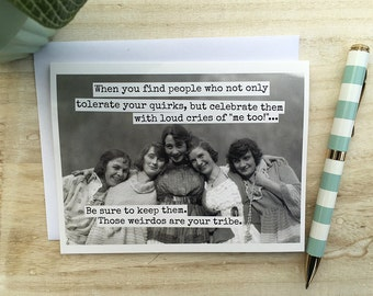 Card #304 - Those Weirdos Are Your Tribe - Blank Inside Best Friends Greeting