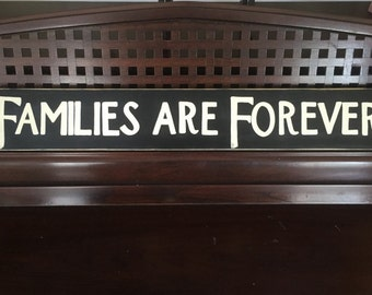 FAMILIES ARE FOREVER  Sign Plaque for Family Photo  Gallery Wall Wooden You Pick from 10+ Colors Hand-Painted