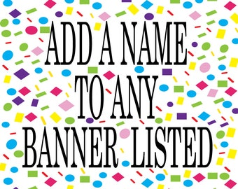 Add A Name Banner to Any Banner Listed - Happy Birthday Baby Shower Party