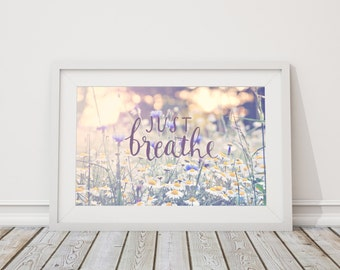 Just breath ~ Fine Art Photography / Typography print