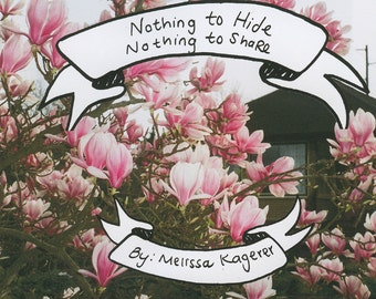 Nothing to Hide Nothing to Share * Photography Zine