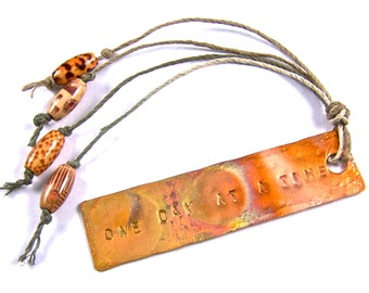 "Bookmark - Stamped Hammered Copper - ""One Day at a Time"" Quote Inspirational AA Slogan - Torch Flame Patina Painted Wooden Beads Cotton Cord"