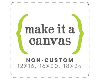 canvas art | canvas wall art | canvas print | canvas quotes | upgrade to canvas | stretched canvas home decor
