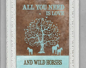 Horse print, wild horse print, horse decor, All You Need Is Love And A horse, Tree, western wall decor