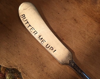 Hand Stamped Knife, Butter Me Up Spreader, Cheese Spreader, Handstamped Knife, Butter Knife, Unique Gift, Stamped Silverware