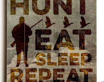 Hunting Wood Sign: Hunt Eat Sleep Repeat | Outdoorsman Mancave Art Printed Direct On Wood. Comes Ready to Hang