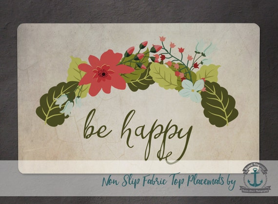 Placemat - Be Happy | Rustic Floral Chic Decor | Anti Skid/Non Slip Fabric Top Rubber Backed Awesomeness
