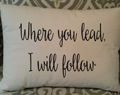 Where you lead, I will follow Pillow, Cover Only, Gilmore Girls, Insert Available
