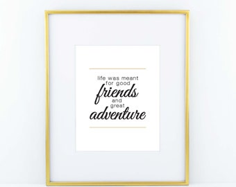 Friends and Great Adventure Print