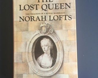 The Lost Queen By Norah Lofts Book Club Edition HC