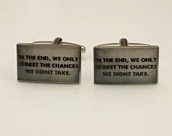 In the End, We Only Regret the Chances We Didn't Take Cufflinks, Quote Cufflinks, Wedding CuffLinks, Father's Day, Gifts for Him
