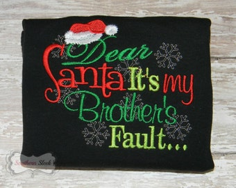Dear Santa, It's My Brother's Fault Embroidered Shirt or Bodysuit in Black, Red and Green