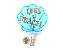 Life's A Beach - Fun Retractable Badge Reel - Unique Badge Pulls - Felt Badge Clips - Cute Badges - Teacher Gift - Nurse Gift - BadgeBlooms