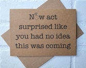 Now ACT SURPRISED like you had no idea maid of honor card funny bridal party card will you be my bridesmaid card act surprised proposal card