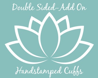 Add-on; Double Sided Stamping for Cuff Bracelets