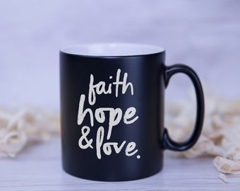 FAITH, HOPE and LOVE Satin Coated Mug - 8 colours to choose from.