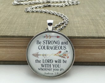 Be strong and courageous the Lord will be with you wherever you go glass pendant necklace bronze silver arrows Joshua 1:9 verse