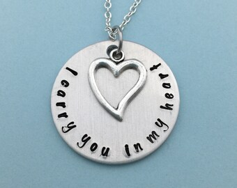 I carry you in my heart - Hand Stamped Remembrance Necklace - Memorial -  Miscarriage Jewelry - Loss of a Child - Loss of Loved One - kg1966