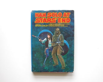 Han Solo At Star's End By Brian Daley - First Edition Hardcover - Star Wars Expanded Universe - 1979